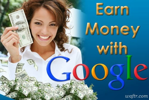 Easy ways to earn money online with Google without Investment