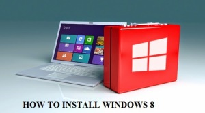 How To Install Windows 8? Step by Step Explained