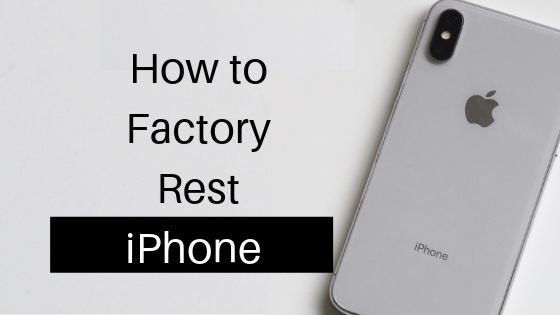 How to Factory Reset iPhone