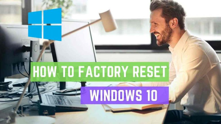 How to Factory Reset Windows 10 [2021]