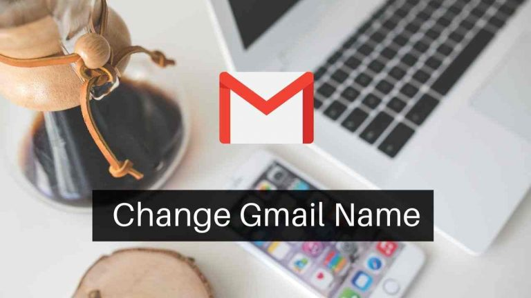 How to Change Gmail Name on Android, iPhone and PC