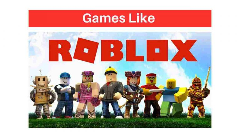 Top 5 Games like Roblox 2021