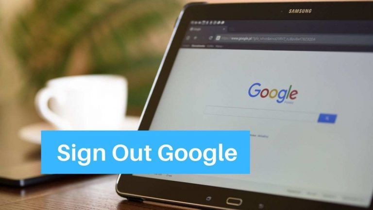 How To Sign Out Of Google? [PC and Mobile]