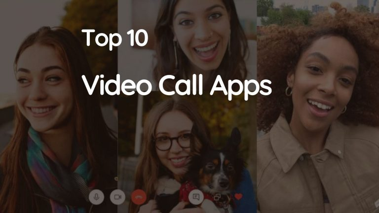 Best 10 Free Video Call Apps for Android, iOS, and PC