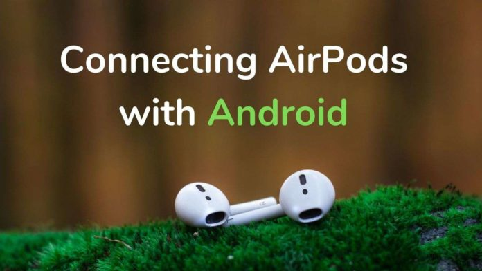 Connecting AirPods with Android