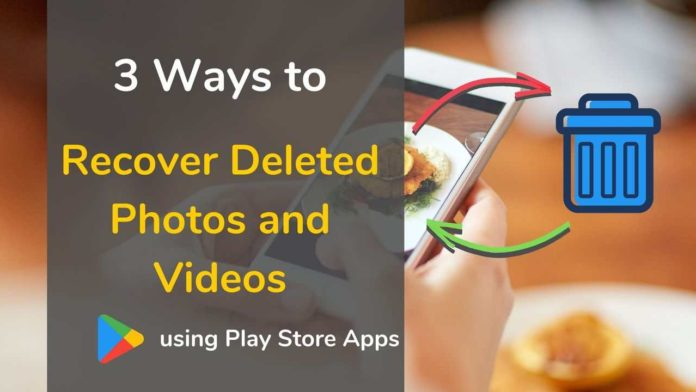 Recover Deleted Photos and Videos on Android