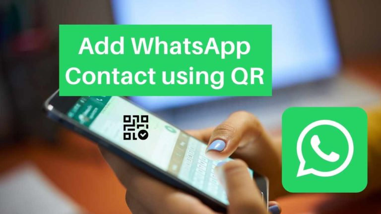 How to Quickly add a WhatsApp Contact using QR code