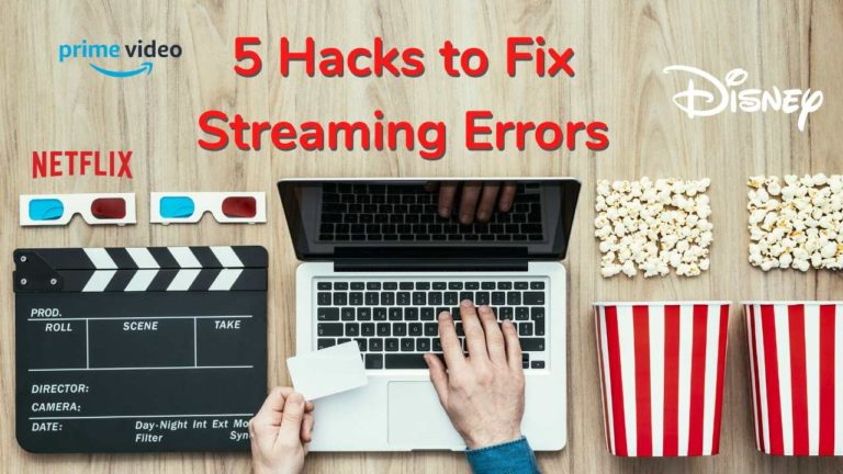 5 Hacks to Fix Streaming Errors on Netflix, Prime Video, and Disney+