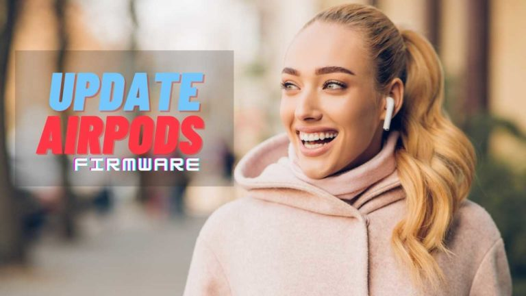 How to Update AirPods firmware?