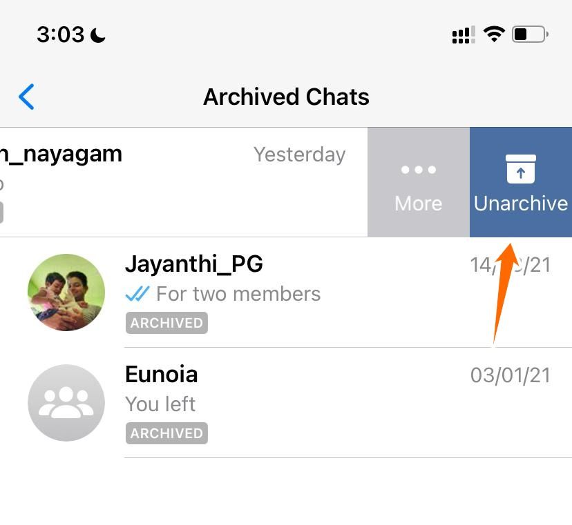 If you want to unarchive, swipe the chat in the Archived section