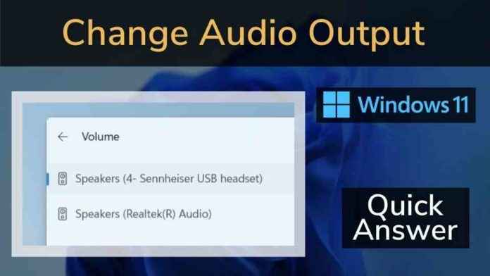 How to change Audio Output in Windows 11